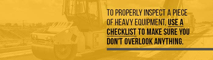 Properly inspect all equipment