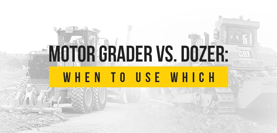 Motor Grader vs  Dozer: When to Use Which - NMC Cat