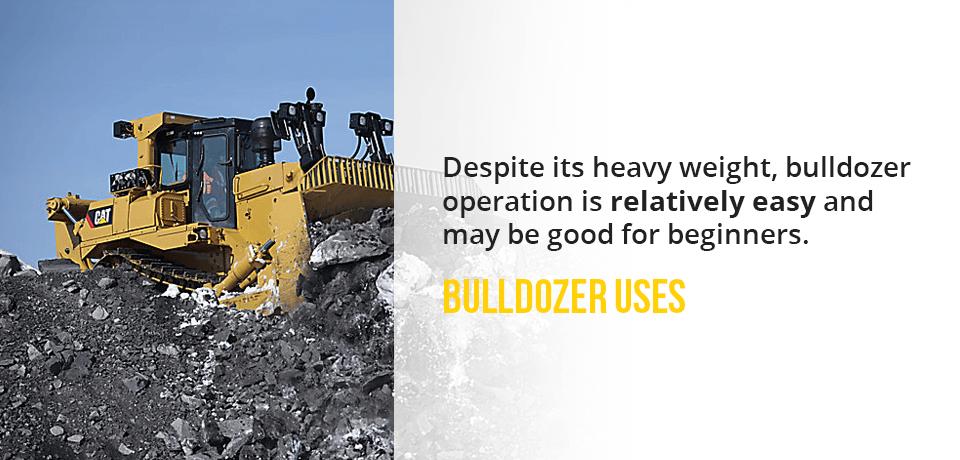 Bulldozer Uses