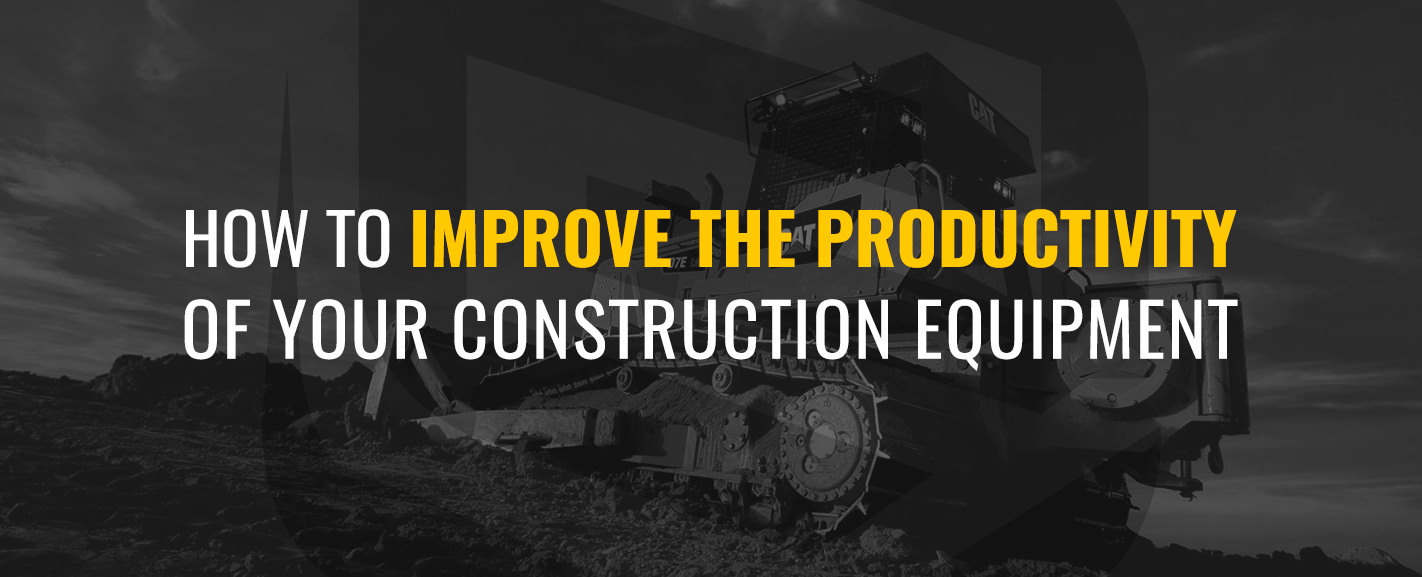 How to Improve the Productivity of Your Construction Equipment